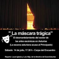 El sábado 14 de julio a las 17.30 se expondrá en la Semana Negra la problemática del sector escénico en el Principado de Asturias